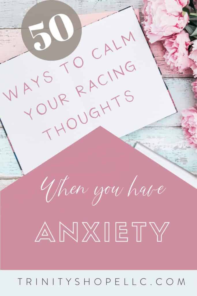 how to stop overthinking with 50 ways to calm racing thoughts when you have anxiety