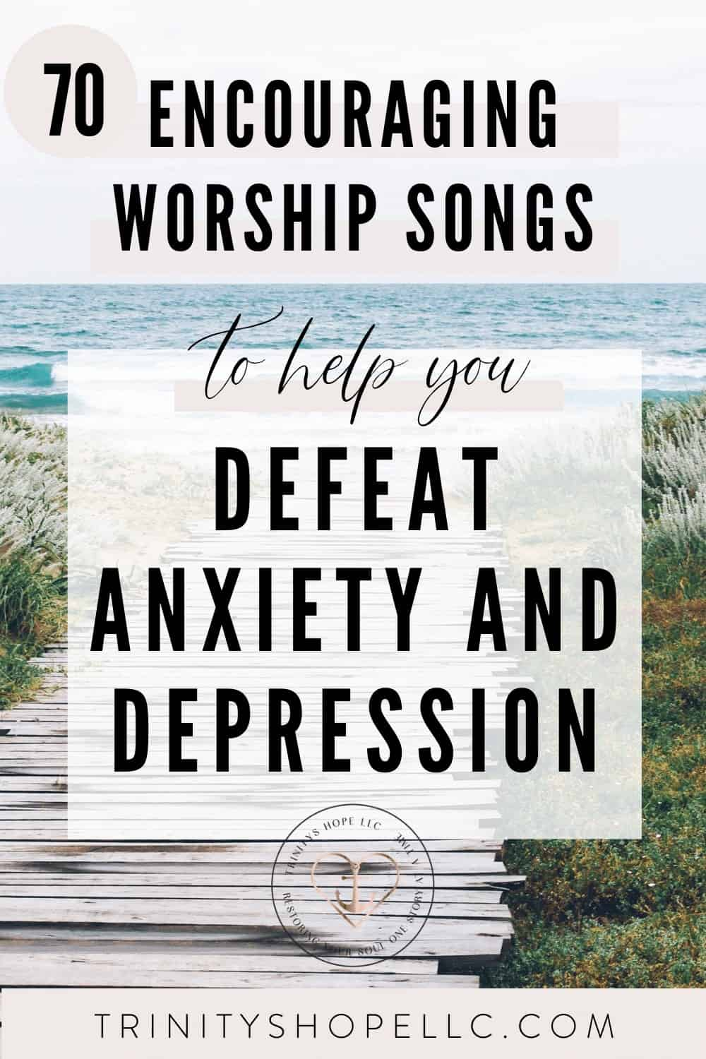 70 Encouraging Christian Songs for Anxiety and Depression ...