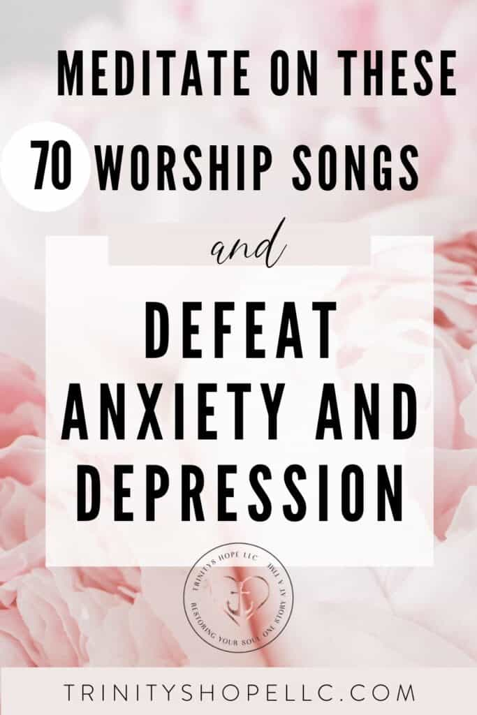 worship songs to defeat anxiety and depression on pink peonies