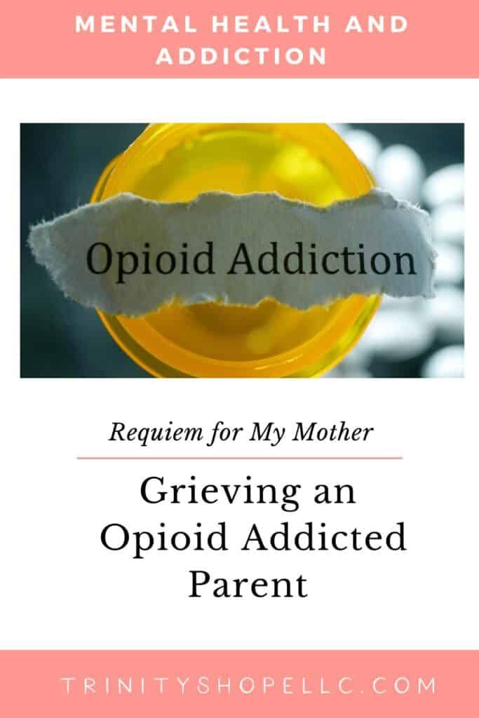 prescription-pills-and-grieving-an-opioid-addicted-parent